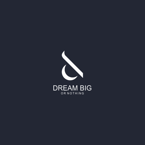 Dream BIG or NOTHING ??
