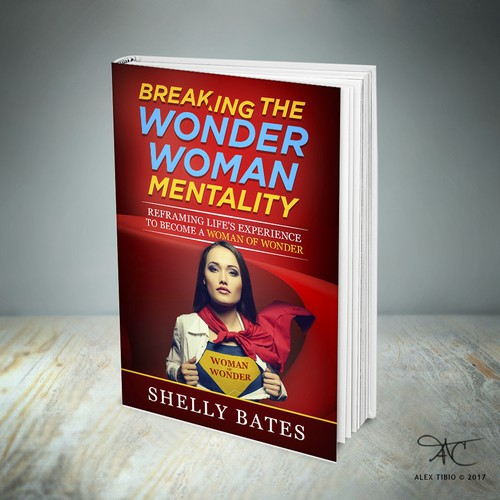 """Book cover design for Shelly Bates """"Breaking the Wonder Woman Mentality"""""""