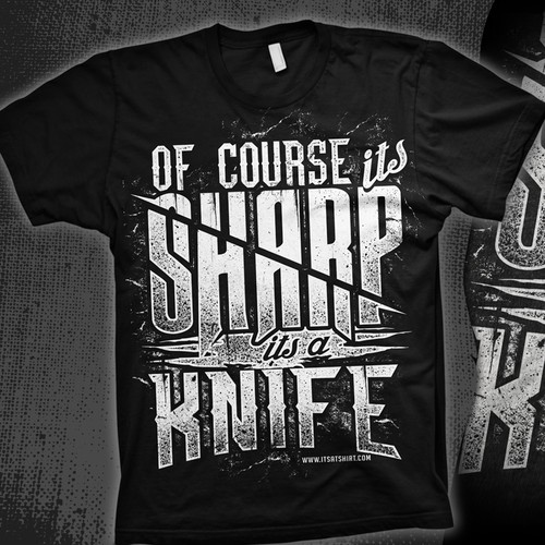 Knife T-Shirt with Slogan - Of Course It's Sharp, It's a Knife