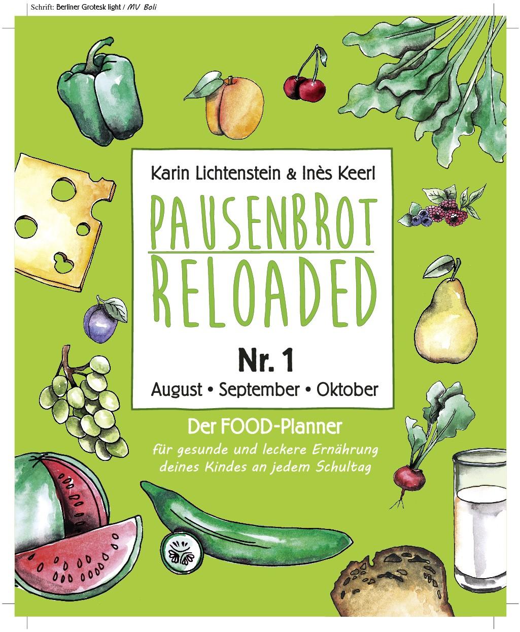 Pausenbrot Reloaded - Der FOOD-Planner   - braucht das 1. von 4. Buchcovern