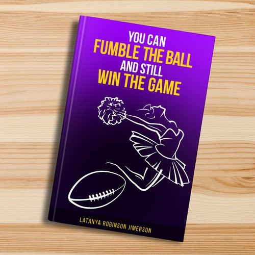 Book cover - You Can Fumble the Ball and Still Win the Game