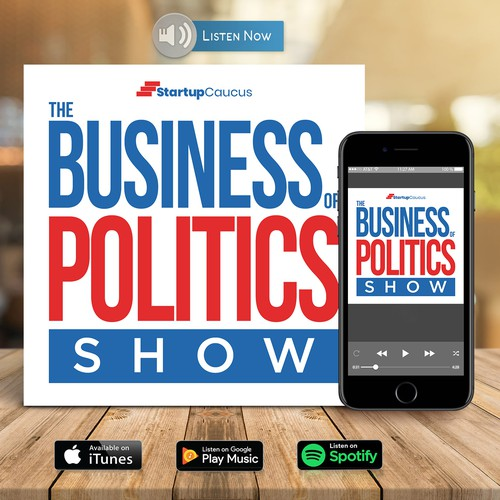 Podcast cover for a show about business & politics