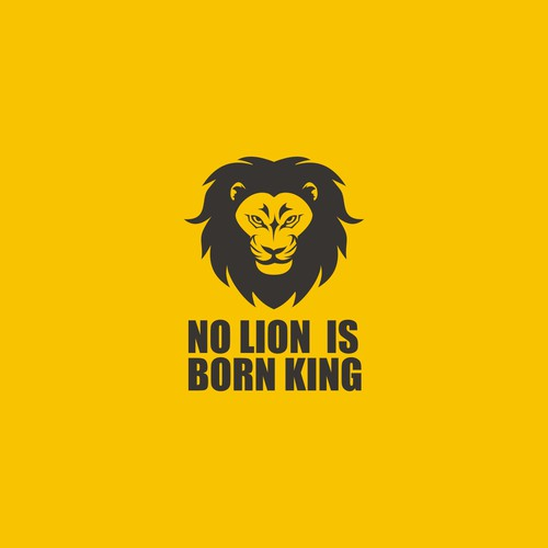 no lion is born king