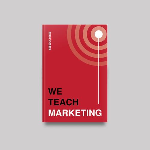 Book Cover Design - We Teach Marketing