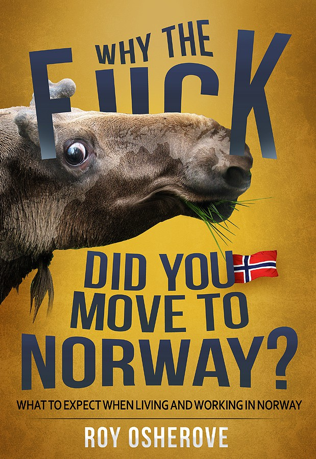 e-book cover for Why the f*** did you move to Norway? **Guaranteed**