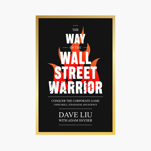 """""""The Way Of The Wall Street Warrior"""""""