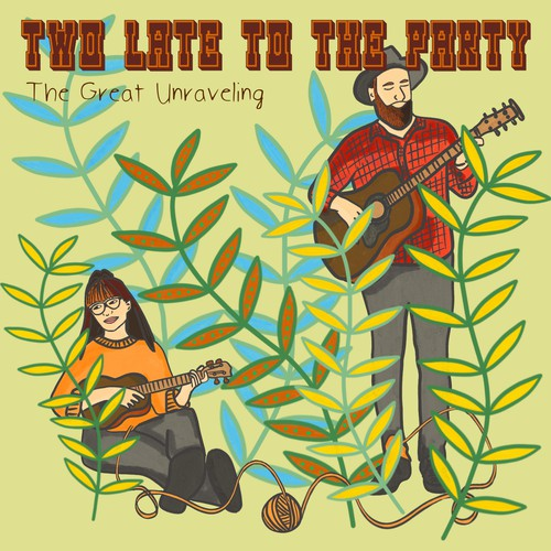 Album Cover for Two Late to The Party