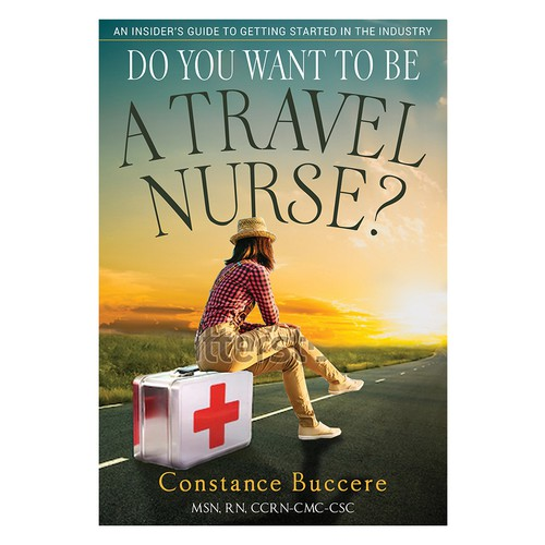 DO YOU WANT TO BE A TRAVEL NURSE?