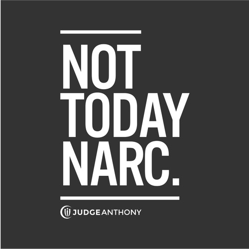 Not Today Narc.