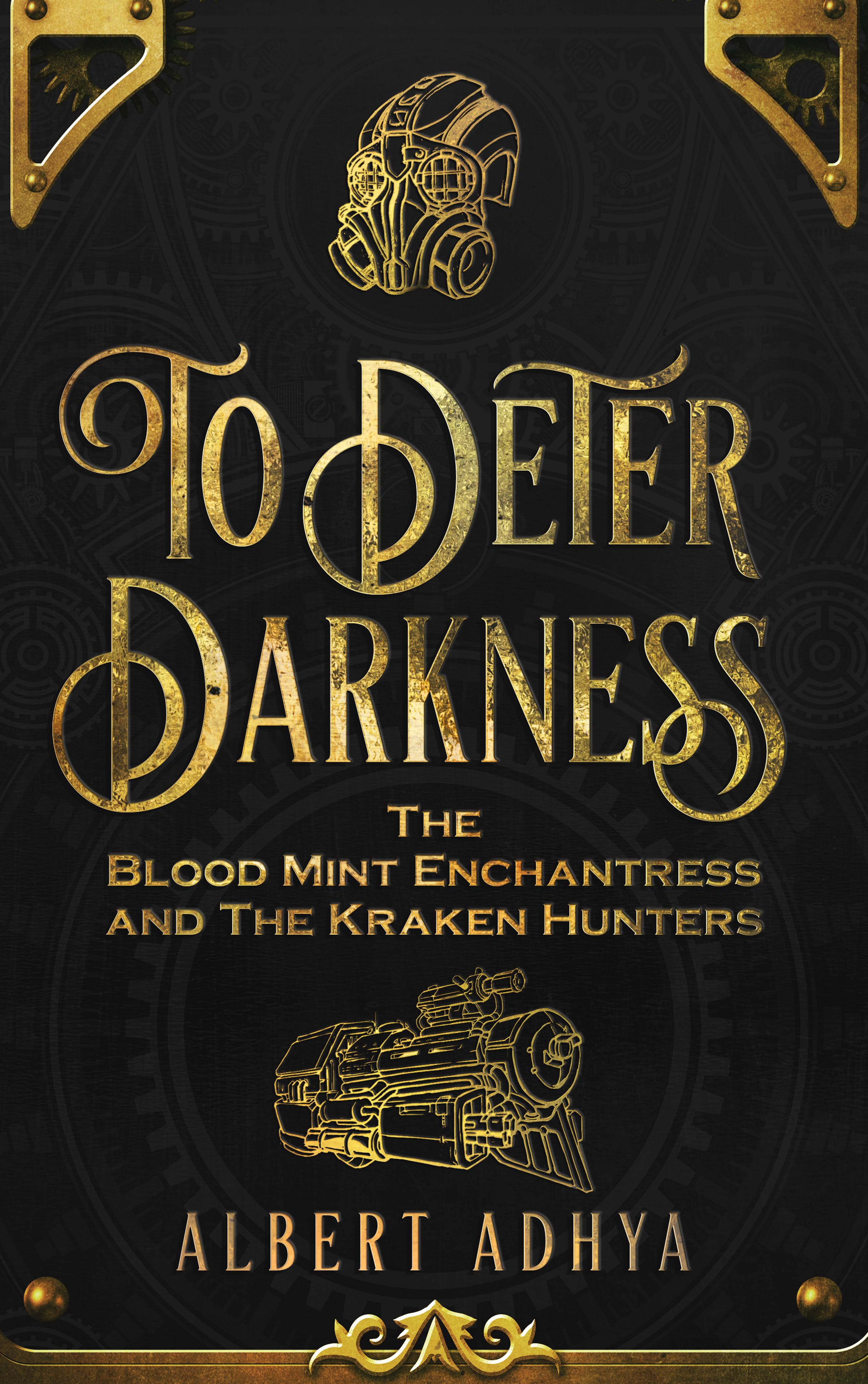To Deter Darkness: The Blood Mint Enchantress and The Kraken Hunters