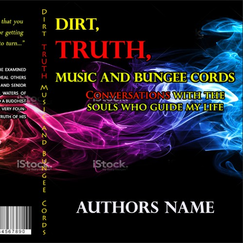 Use creativity to illustrate an etherial feeling for a book cover with the title Dirt, TRUTH, Music and Bungee Cords