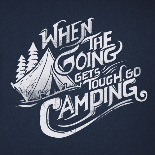 When the going gets tough, go camping