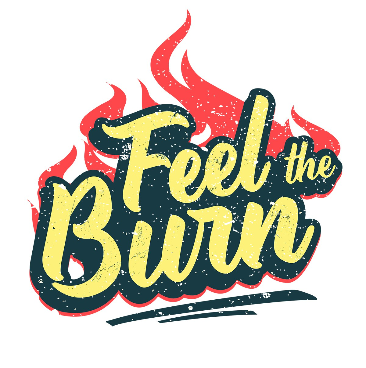 """Feel the burn"""