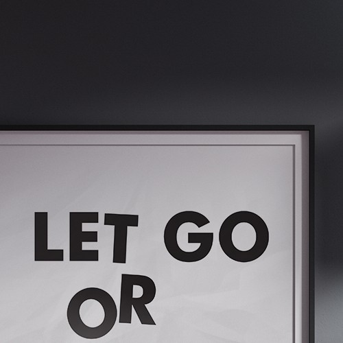 Let Go or Be Dragged Canvas Typography Art