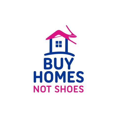 BUY HOMES NOT SHOES