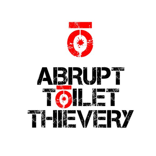 Create the next logo for Abrupt Toilet Thievery