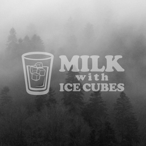 MILK with ICE CUBES