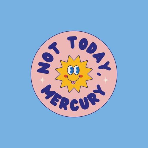 Not today, Mercury!