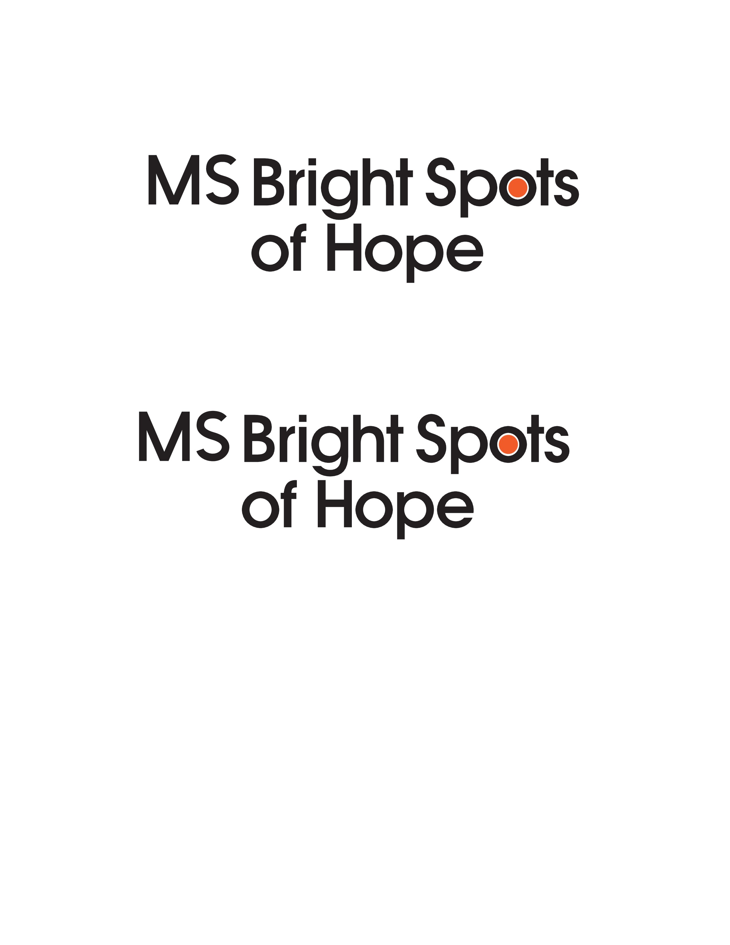 "Develop a creative logo for ""MS Bright Spots of Hope"""
