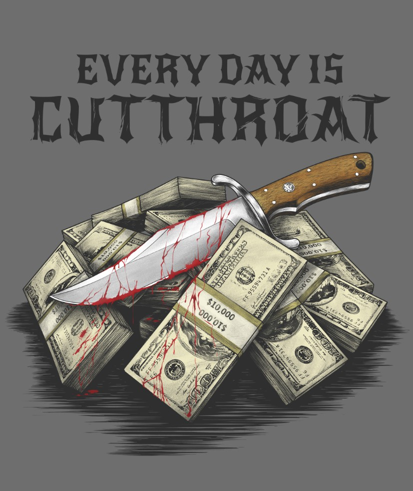 Every day is cutthroat