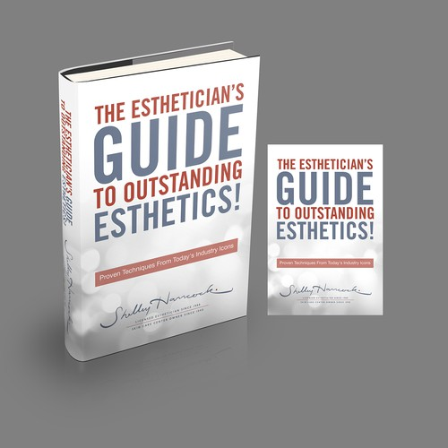 The Esthetician's Guide to Outstanding Esthetics!