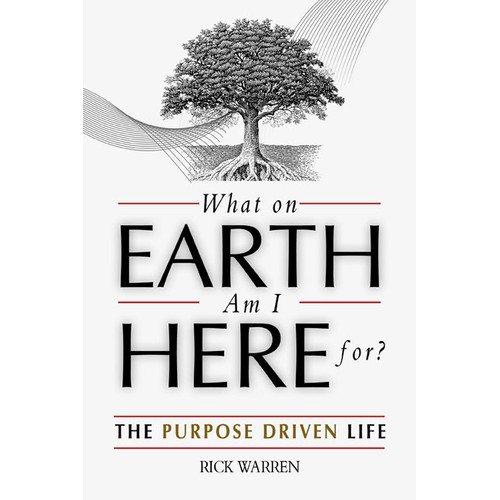 """Book cover redesign for """"What on Earth Am I Here For? The Purpose Driven Life"""" by Rick Warren"""