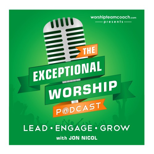 Create a new podcast logo for The Exceptional Worship Podcast