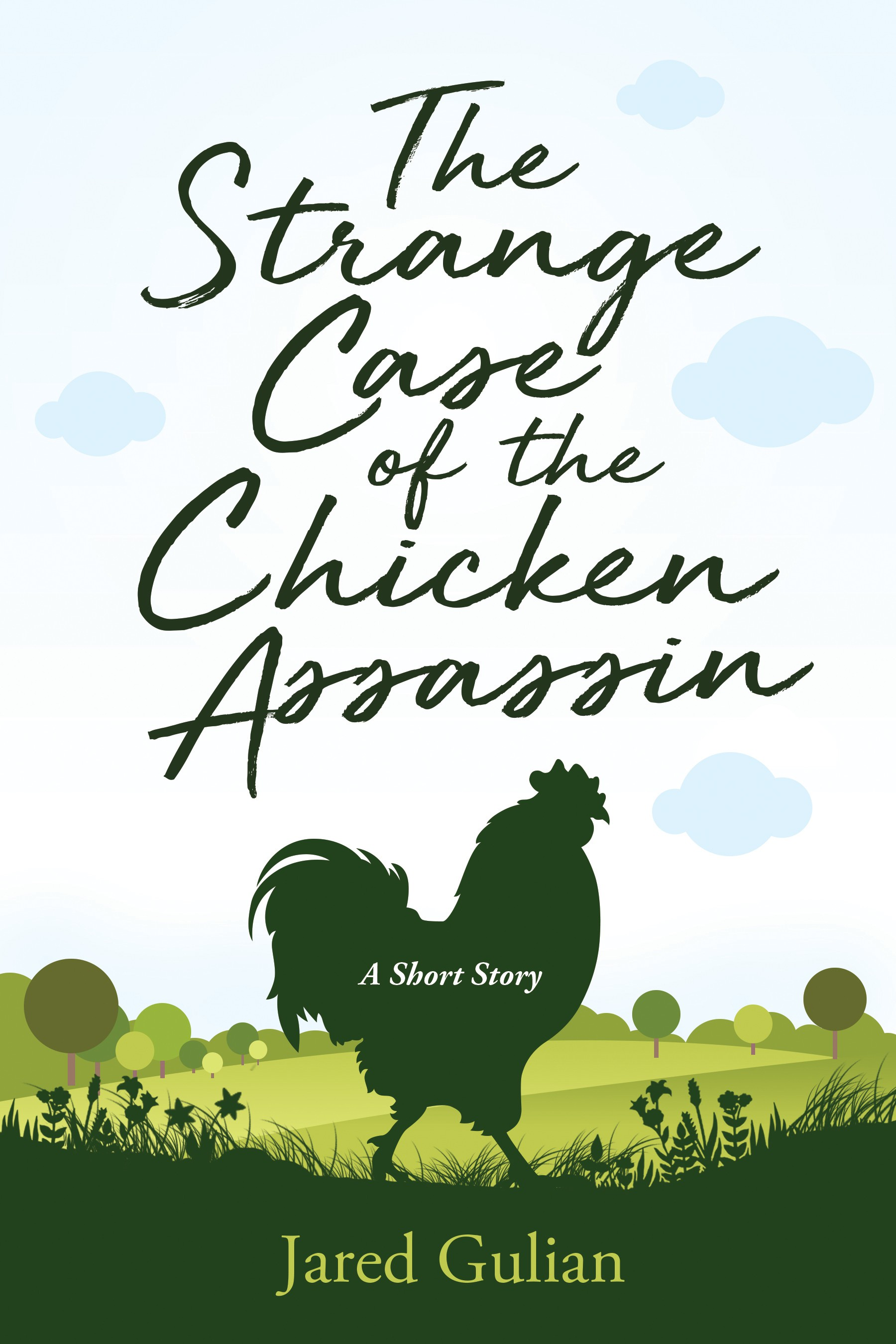 The Strange Case of the Chicken Assassin: a short story
