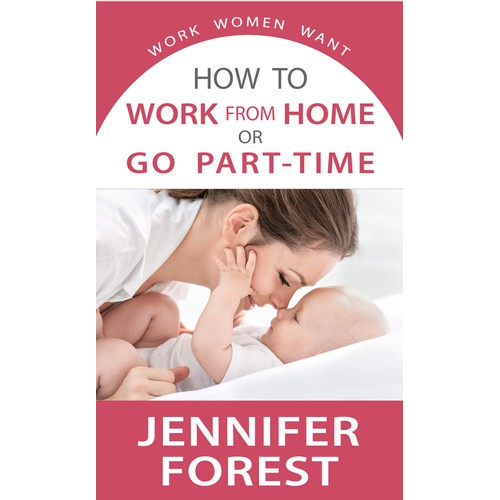 Create a Kindle Book Cover for Career  and Business Women with Kids