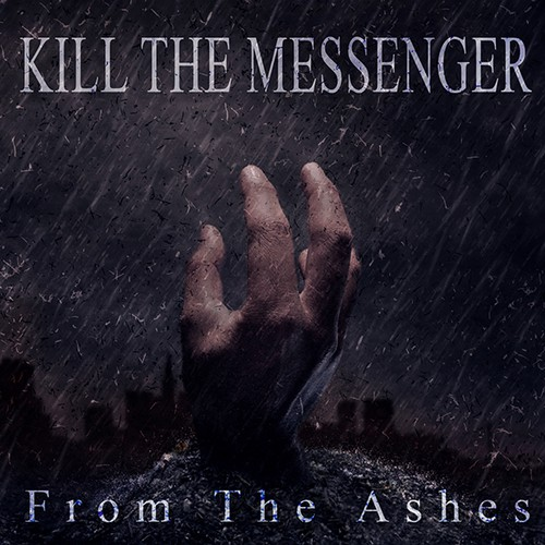 Kill the Messenger- From the Ashes: Album Cover