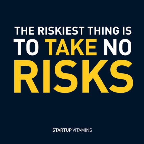 "Poster with a quote ""The riskiest thing is to take no risks"""