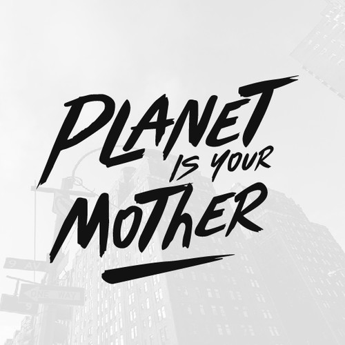 Planet Is Your Mother
