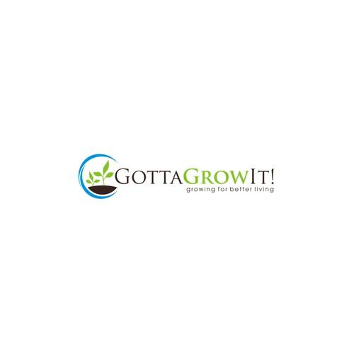 GOTTA GROW IT