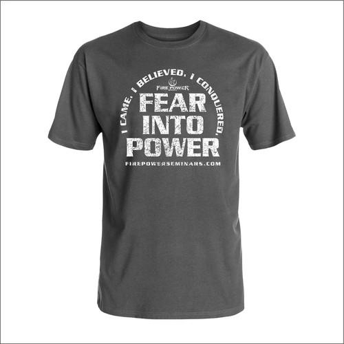 Fear Into Power T-Shirt for a powerful breakthrough seminar
