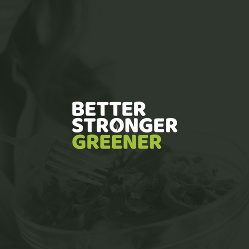 ''Create a powerful logo for Better Stronger Greener''