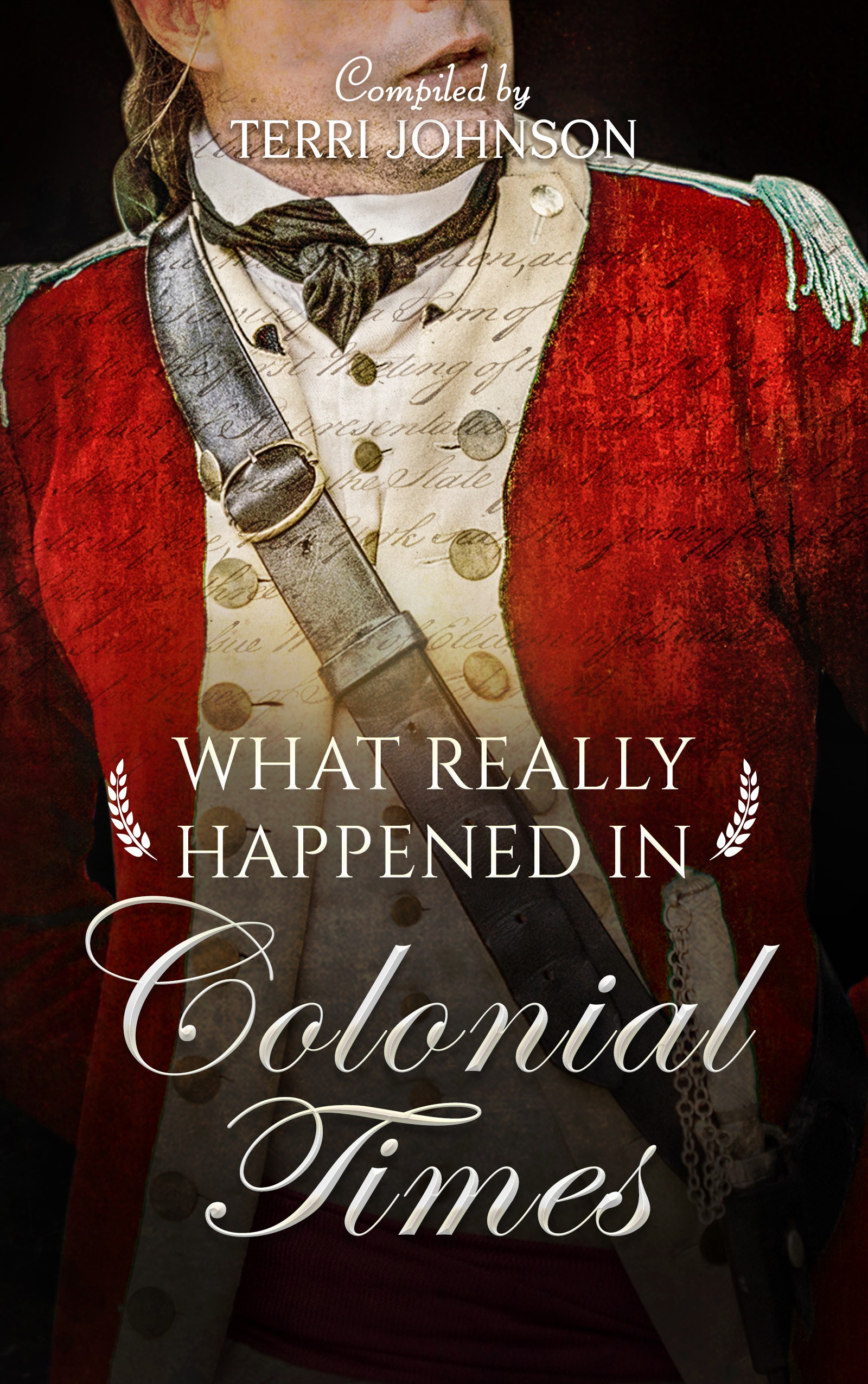 What Really Happened in Colonial Times