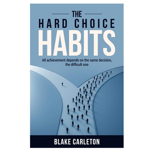 The Hard Choice Habits