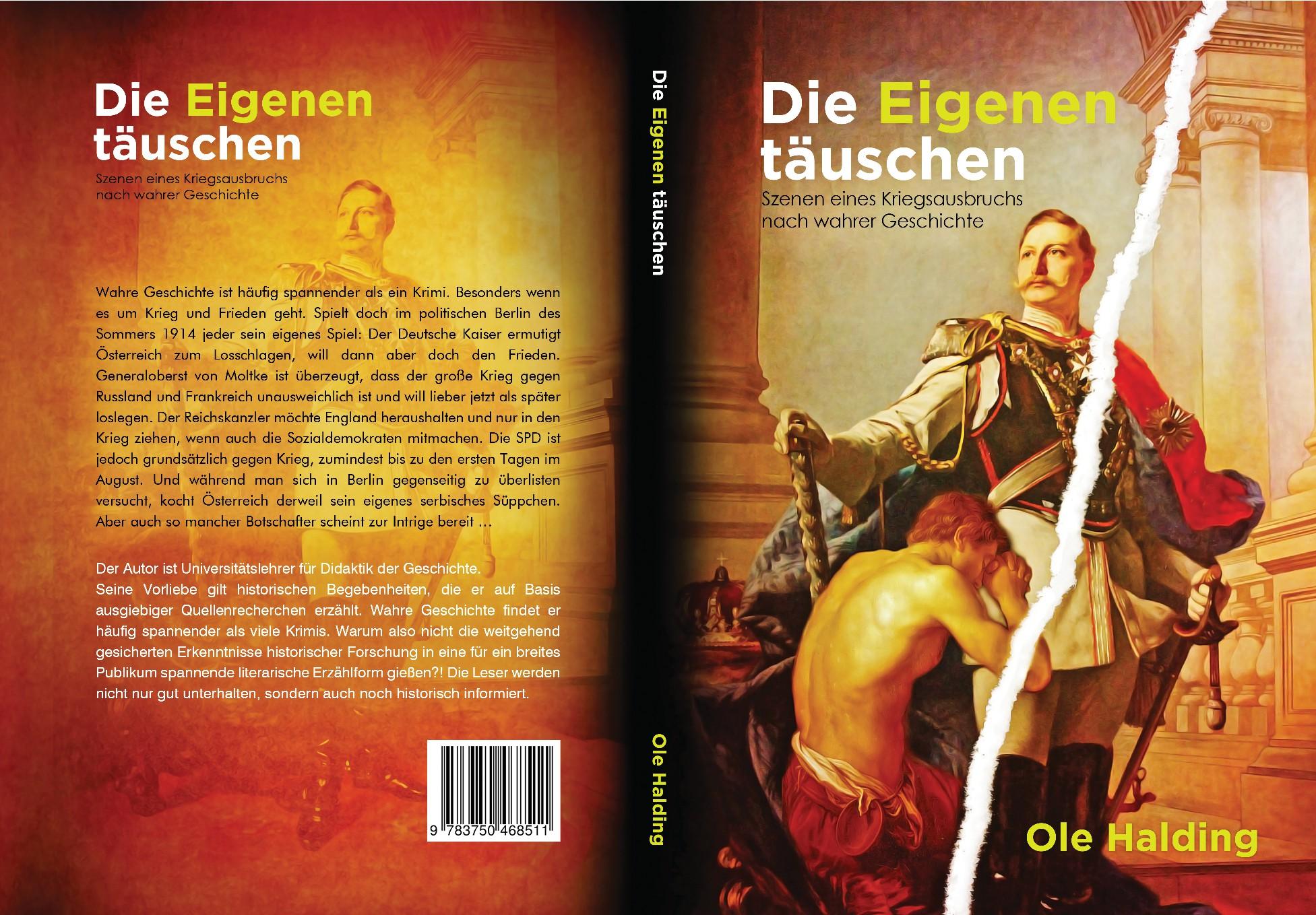 """Taschenbuchcover """"Die Eigenen täuschen"""". Wie Täuschung und Intrige in den Ersten Weltkrieg führen"""