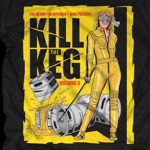 Kill the Keg tshirt design