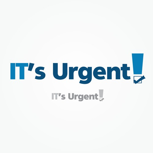 It's urgent and it's done, IT support.