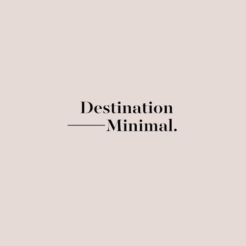 Destination Minimal