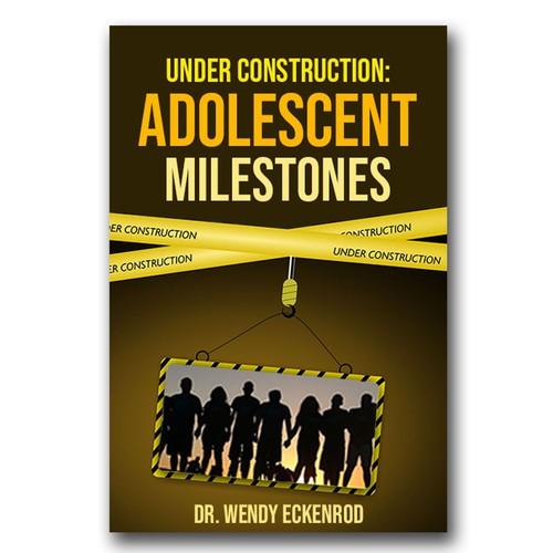 Under Construction: Adolescent Milestones