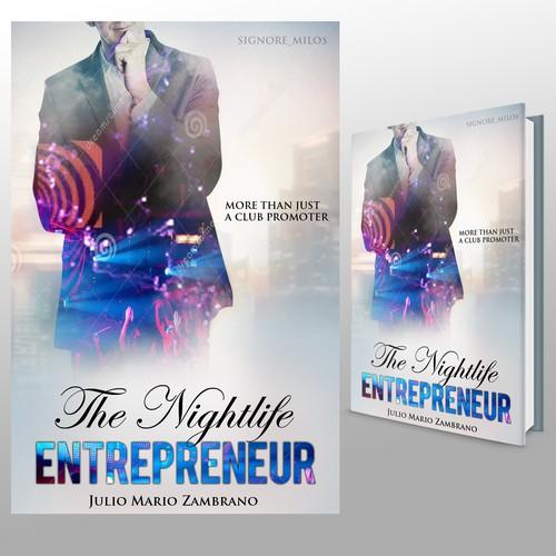 "Entry design for Book Cover contest ""The nightlife entrepreneur"" by Julio Mario Zambrano"