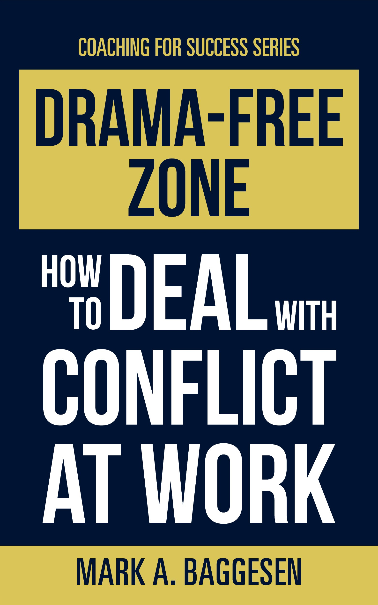 Drama-Free Zone: How to Deal With Conflict at Work