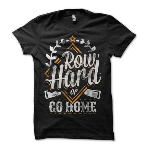 """Row Hard or Go Home"" slogan t-shirt"