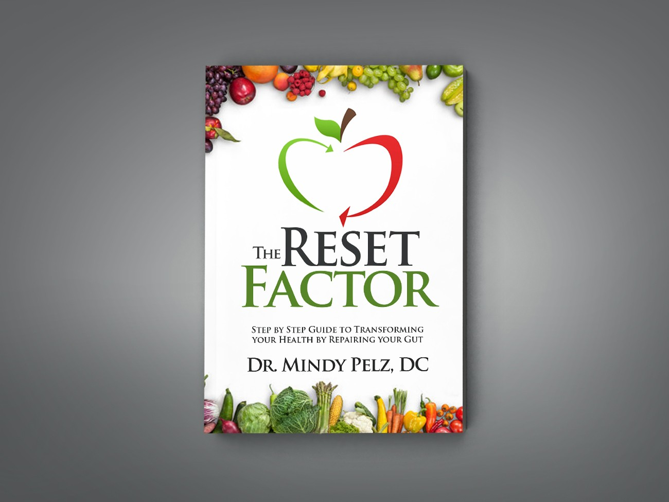 Cover for The Reset Factor: A Step By Step Guide To Transforming Your Health by Repairing Your Gut