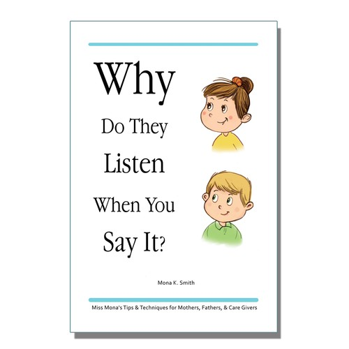 Why Do They Listen When You Say It?