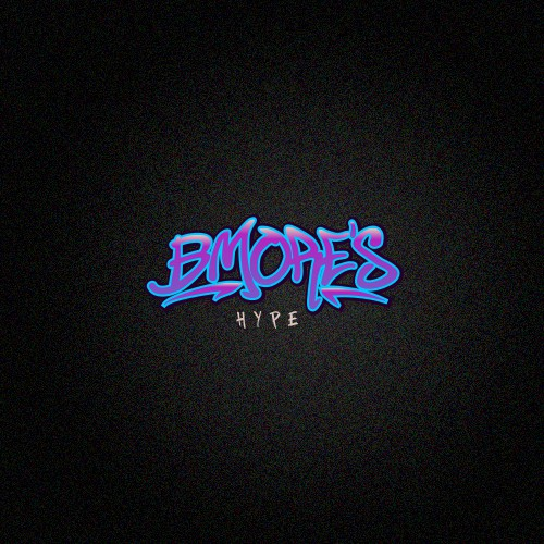 BMORE'S hype