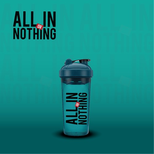 Bottle shaker design: ALL IN OR NOTHING