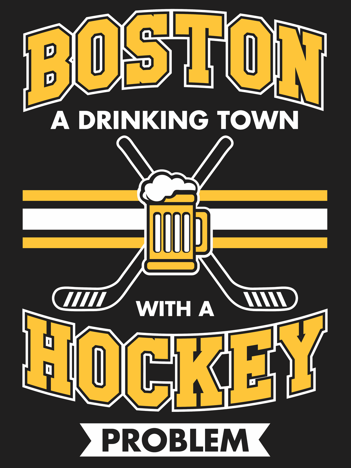 Boston A Drinking Town With A Hockey Problem
